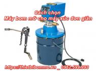 Cách lựa chọn và bảo quản máy bơm mỡ máy xúc chính xác nhất