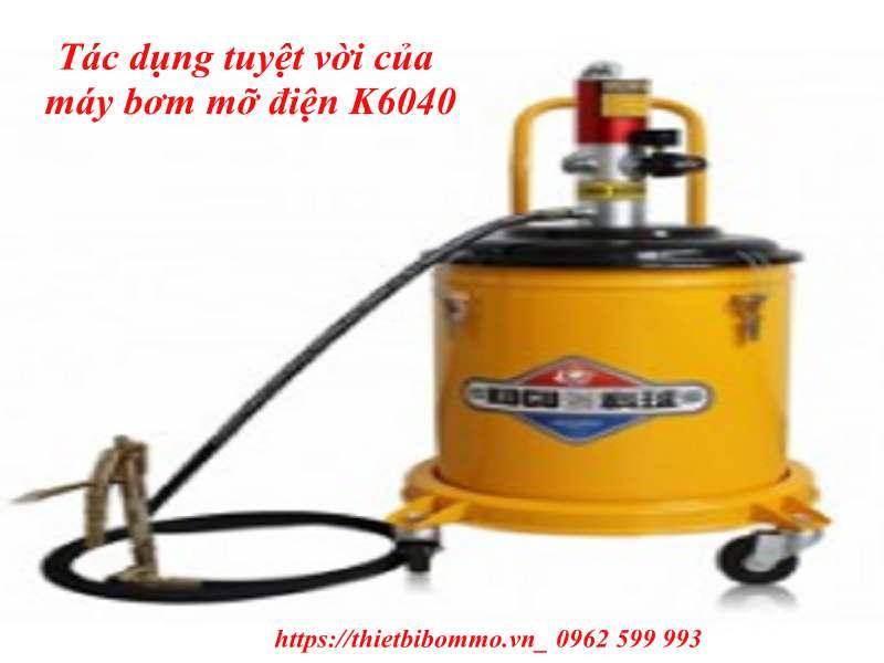 6 Ưu điểm tuyệt vời của máy bơm mỡ điện K6040